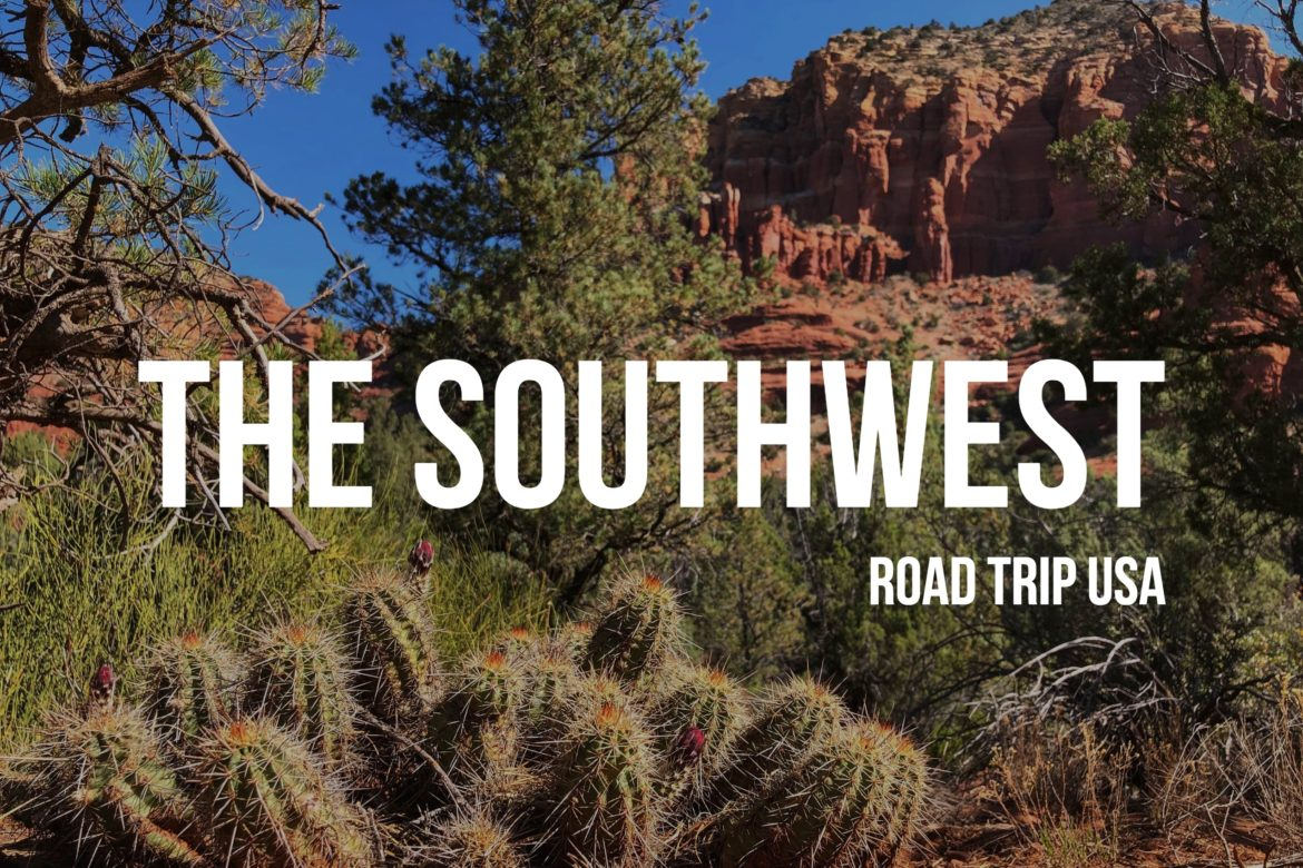 U.S. Cross Country Road Trip: Best of the Southwest