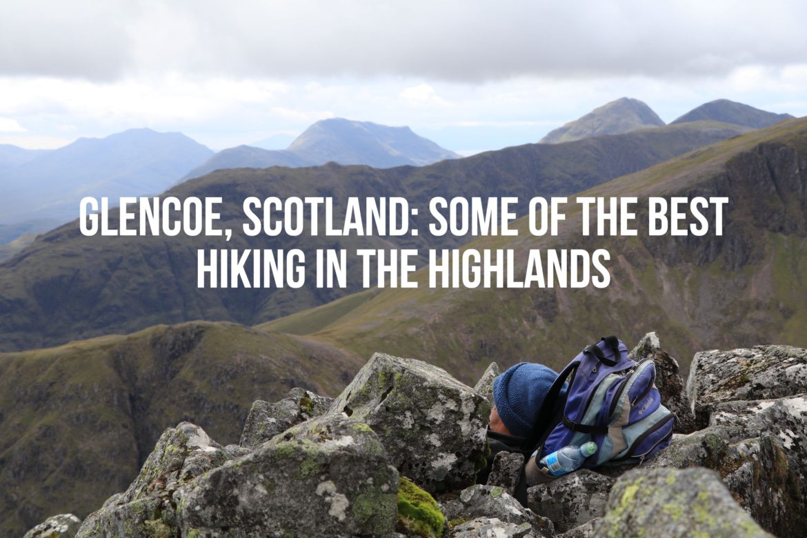Glencoe, Scotland: Visit This Breathtaking Village For Some Of The Best Hiking In The Highlands