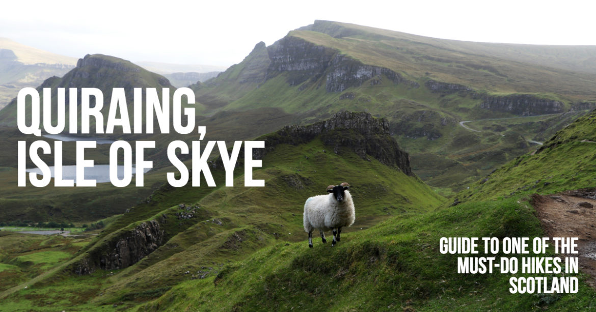 The Quiraing, Isle of Skye: Guide To One Of The Must-Do Hikes In Scotland